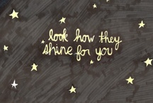look at the stars... / look how they shine for you! / by Tara Dudenhoeffer