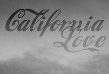 California Love / by Tara Dudenhoeffer