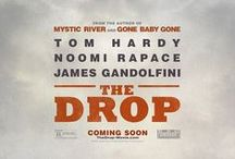 { THE DROP }  / The first screenplay by acclaimed novelist Dennis Lehane (Mystic River, Gone Baby Gone, Shutter Island)--THE DROP is a gritty crime drama starring Tom Hardy, James Gandolfini and Noomi Rapace.  The film was directed by Michael Roskam, who was nominated for a best-foreign-language Oscar for Bullhead! / by Fox Searchlight