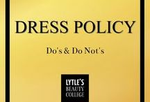 """Dress Policy for Students / Here you'll find visual examples of the Lytle's Beauty College Dress Policy. We've included examples of """"Do's"""" and """"Do Not's"""" to help you develop your professional image while you in school as a student."""
