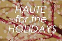 Haute for the Holidays / Glitz and Glam to inspire you for the holidays!