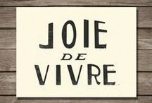 Joi de Vivre / An achingly or hauntingly beautiful flash of heartfelt joy in this life. / by Lisa Hadden