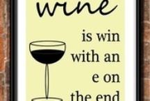 Wine, wine, winey,wine , wine ! / by Just Jules