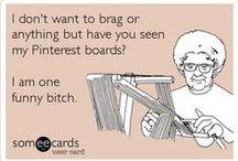 Hahaha! Lol! ROTFL! Etc... / I have a pretty sarcastic sense of humour.... / by Princess Mills