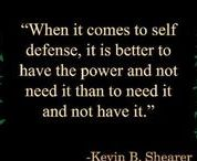 Self-defense / Articles to consider when going out into this world and wanting to live safely.