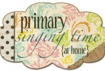 Primary Singing Time / by Karen Stowell