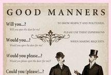 Etiquette & Manners / by William McAlpine