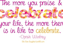 Let's Celebrate! / Life should not just be lived, it should be celebrated!