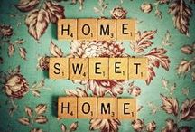 For the Home. / by Reneé