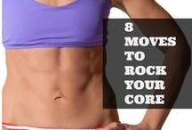 Core / Core fitness to get the stomach you've always wanted!