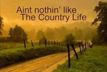 Country Livin' / ~ The beauty of life in the country ~