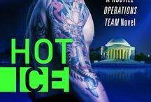 Hot Ice / Book 7 in the Hostile Operations Team Series -- coming in January 2015!