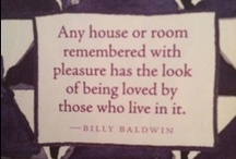 Well-Said / A-list interior designers share their best decorating and styling advice. / by Veranda Magazine