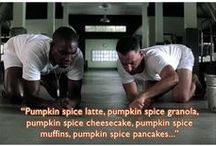 Pumpkin EVERYTHING!