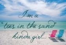 *Toes In the Sand Kinda Girl* / I love having my toes in the sand. Bring on the sand and beaches!