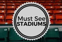 Must See Stadiums / 100 stadiums to see before your time is up