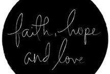 FAITH HOPE LOVE / by Elle Pollock