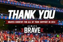 Atlanta Braves 2014 / Braves Country  / by Megan Goff