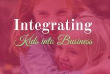 Integrating Kids into Business / Get more done as a WAHM by integrating your kids into your business. Tasks kids can help with.