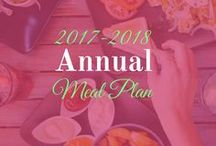 2017-2018 Annual Meal Plan / Recipes and inspiration for our 2017-2018 annual meal plan.
