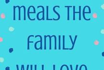 Meals the Family will Love / simple recipes for everyone