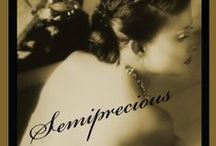 Semiprecious Wife / Looking for a jewel thief robbing affluent women, an FBI agent's investigation leads to a former girlfriend, who finds a jewel of a way to get even with the probing investigator. 1930s noir by Shelly Schwartz on Amazon Kindle. / by Shelly Schwartz