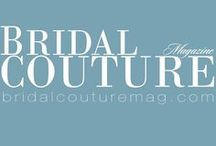 Bridal Couture Magazine / Projects we have been involved with for #BridalCoutureMagazine