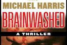 BRAINWASHED, A Thriller / New from Ruth and Michael Harris, authors of HOOKED