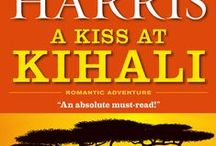 A KISS AT KIHALI (Strong, Savvy Women Series, Book #2) / He is brilliant scientist—prickly, remote, hard-to-please. She is beautiful and brilliant and moves to Africa to start a new life. They fall in love with a baby rhino but not--they think--with each other. / by Ruth Harris