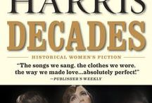 "Decades (Park Avenue Series, Book #1) / ""The songs we sang, the clothes we wore, the way we made love. Absolutely perfect."" —Publisher's Weekly / by Ruth Harris"