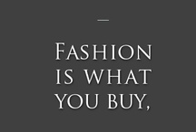 Fashion is what you buy, Style is what you do with it. / by Megan Popp
