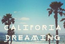 [california dreaming] / by TaraLynEvans