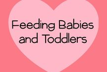 Feeding Babies and Toddlers / Struggling with what to feed your little ones?  Look no further!