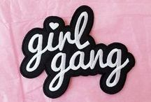 Girl Gang / Support your local Girl Gang - #internationalgirlgang #candydollclub