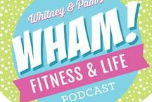 WHAM Podcast / WHAM! Fitness & Life Podcast from He and She Eat Clean and Moms RUN This Town