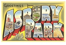 Greetings from Asbury Park, NJ / A journey to my youth and tribute to the best two towns on the NJ shore - Asbury Park and Ocean Grove / by Denise Greenberg