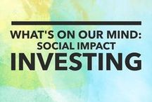 Impact Investing / The ins and outs of impact investing. When you put your money to good use in giving social enterprises the capital they need to grow - and your investments grow knowing you're helping fund positive impact around the world.