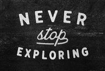 { Never Stop Exploring } / by Chrissi | Travel + Fashion