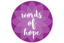 Words of Hope / Quotes and expressions that inspire us here at Soap Hope.