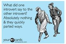 Introvert / After 40 years I am coming to terms with the fact that I am strongly introverted. I guess it explains a lot about why I sometimes feel a bit different.