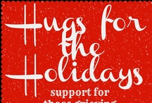 Hugs for the holidays / Support for those grieving a loss during the holidays / by Jessica Watson