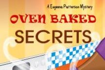 Cozy Mystery | Oven Baked Secrets / Eugeena Patterson is a southern belle, grandmother and retired schoolteacher. Oven Baked Secrets is the second book in the Eugeena Patterson Mysteries (Jan 2015).  #CozyMystery