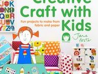 Jane Foster's Creative Craft with Kids / This was my second book - full of projects to do with children.