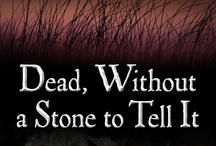 Dead, Without a Stone to Tell It / Settings and interest points from 'Dead, Without a Stone to Tell It' - Abbott and Lowell Forensic Mysteries #1.