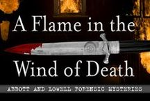 A Flame in the Wind of Death / Settings and interest points from 'A Flame in the Wind of Death' - Abbott and Lowell Forensic Mysteries #3.