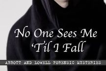 No One Sees Me 'Til I Fall / Settings and interest points from 'No One Sees Me 'Til I Fall' - Abbott and Lowell Forensic Mysteries #2.