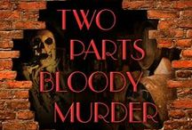 Two Parts Bloody Murder / Settings and interest points from 'Two Parts Bloody Murder' - Abbott and Lowell Forensic Mysteries #4.