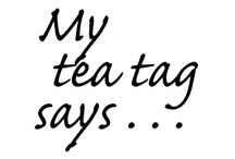 What does your tea tag say? / Want to contribute your favorite tea tags to this board? Send us an email to myteatag@gmail.com. We'll send you an invite!  www.myteatag.com / by My tea tag says . . .