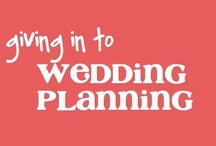 giving in to wedding planning / by Emma Crochets