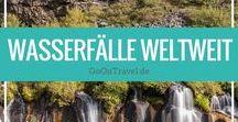 Wasserfälle Weltweit / Die schönsten Wasserfälle rund um die Welt